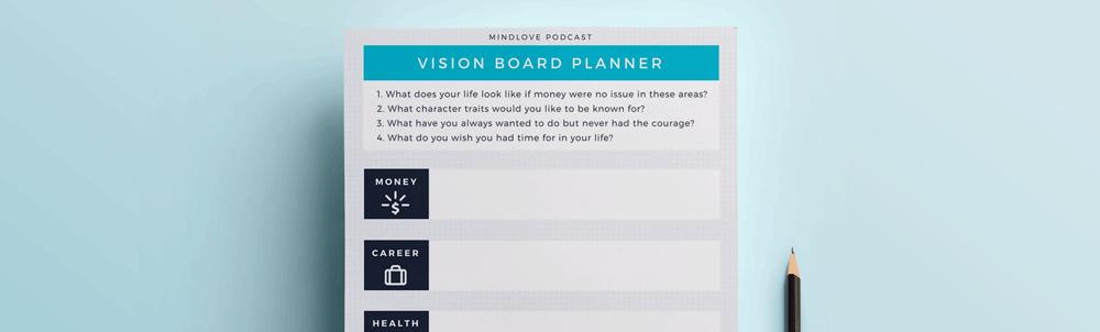Get the Vision Board Planner Worksheet - MindLove