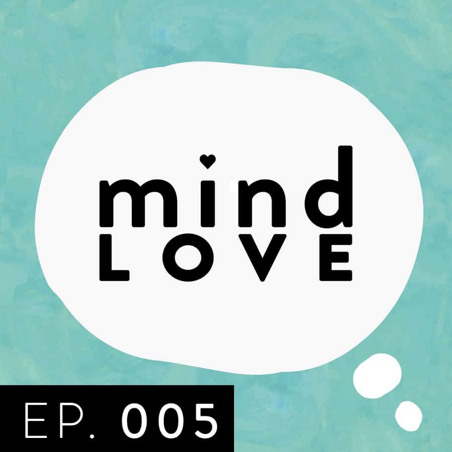 005: How to Use Music to Change Your Brain • Mind Love Podcast