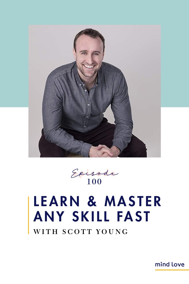 Episode 100 - How to Learn and Master Any Skill Fast - Pinterest