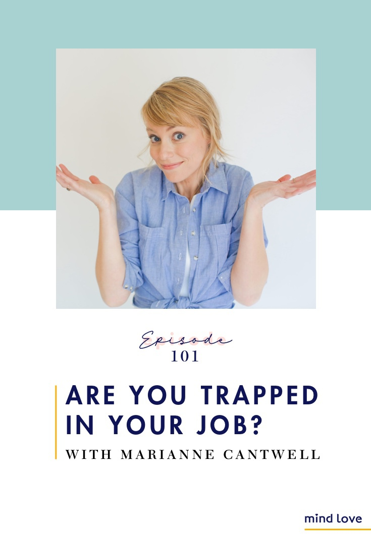 Episode 101 - Are You Trapped in Your Job? Marianne Cantwell - Pinterest