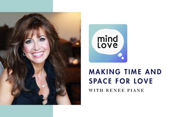 117: Making Time and Space for Love with Renee Piane on Mind Love Podcast - Share
