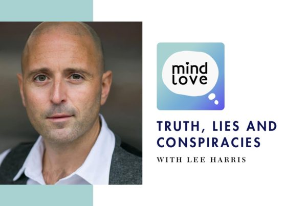 Truth, Lies and Conspiracies with Lee Harris