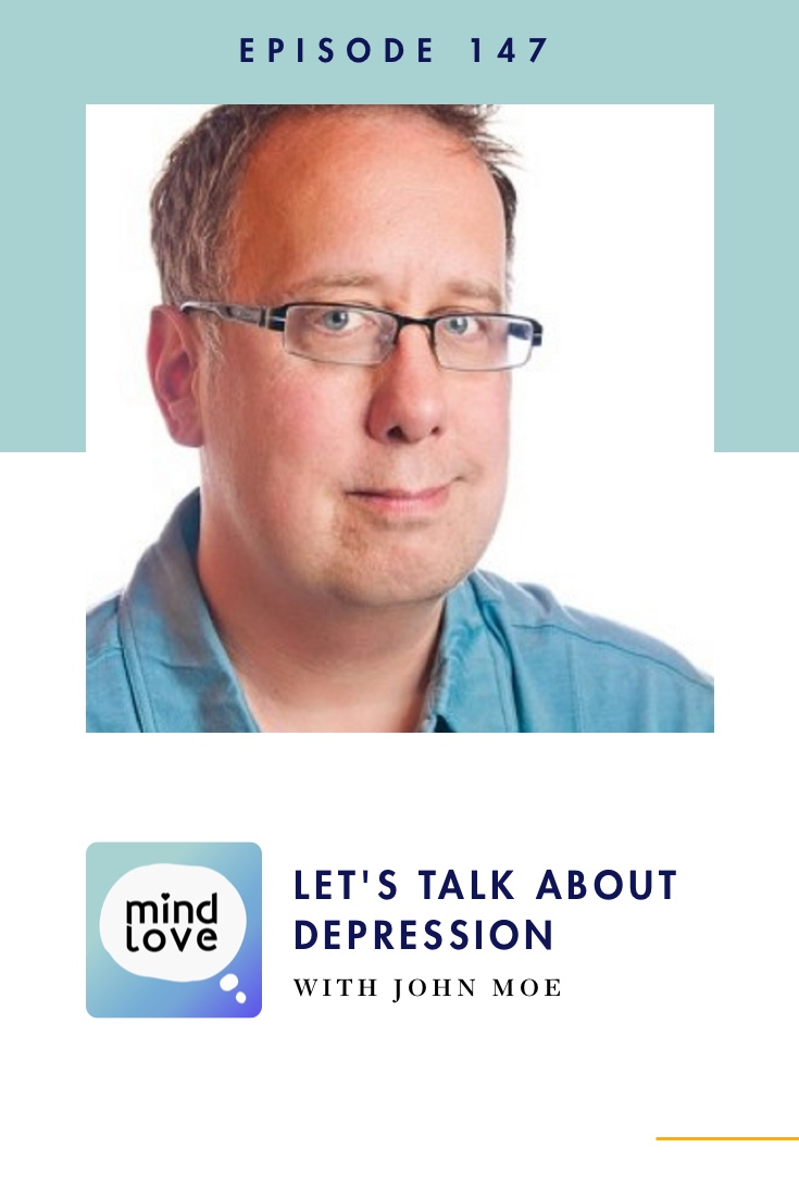 Depression with John Moe on Mind Love Podcast