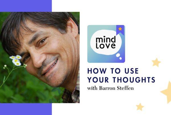 Barron Steffen on Mind Love Podcast