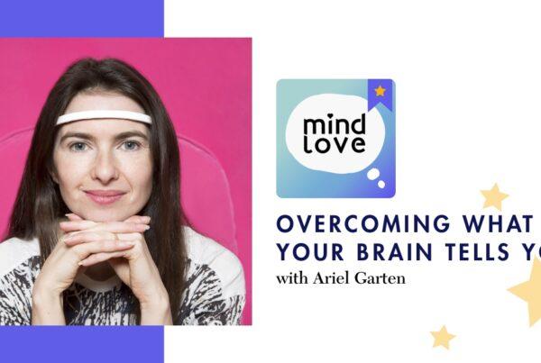 Ariel Garten and the Muse Meditation Headband on Mind Love Podcast