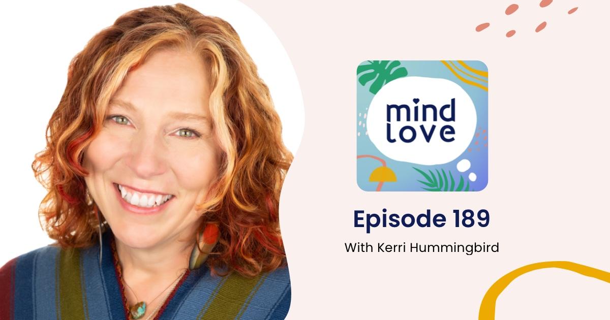 Kerri Hummingbird on Mind Love Podcast
