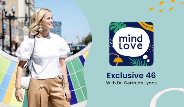 Dr. Gertrude Lyons on Mind Love Podcast